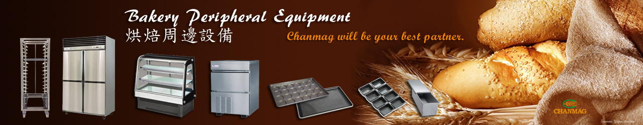 Bakery Peripheral Equipment from CHANMAG